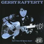 Gerry Rafferty - Can I Have My Money Back? (Reissue 2000)