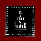 Gerry Rafferty - On A Wing & A Prayer