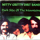Nitty Gritty Dirt Band - Dark Side Of The Mountains (Vinyl)