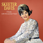 SKEETER DAVIS - Cloudy, With Occasional Tears (Vinyl)