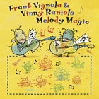 Melody Magic (With Vinny Raniolo)