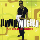 Jimmie Vaughan - Plays Blues, Ballads Favorites