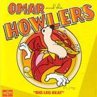 Omar & the Howlers - Big Leg Beat (Vinyl)