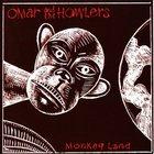 Omar & the Howlers - Monkey Land