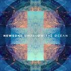 Newsong - Swallow The Ocean (Deluxe Edition)