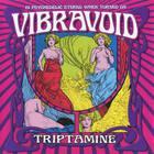 Vibravoid - Triptamine