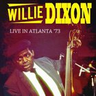 Willie Dixon - Live In Atlanta '73 (Vinyl)