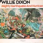 Willie Dixon - Mighty Earthquake And Hurricane (Vinyl)