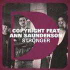 Copyright - Stronger (Feat. Ann Saunderson) (CDS)