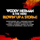 Woody Herman - Blowin' Up A Storm (With The Herd)