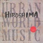 Hiroshima - Urban World Music