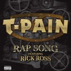 T-Pain - Rap Song (Feat. Rick Ross) (Explicit) (CDS)