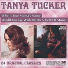 Tanya Tucker - What's Your Mama's Name & Would You Lay With Me (In A Field Of Stone) (Remastered 1999)