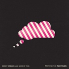 Fitz & The Tantrums - Sweet Dreams (Are Made Of These) (CDS)