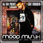 Joe Budden - Mood Muzik (The Worse Of Joe Budden)