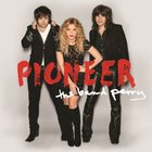 The Band Perry - Pioneer (Deluxe Edition)