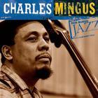 Charles Mingus - Ken Burns Jazz: The Definitive Charles Mingus