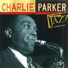 Charlie Parker - Ken Burns Jazz: The Definitive Charlie Parker
