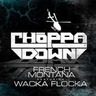 French Montana - Choppa Choppa Down (CDS)