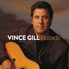 Vince Gill - Ballads
