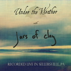 Jars Of Clay - Under The Weather (Live In Sellersville, Pa)