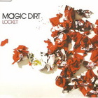 Magic Dirt - Locket (CDS)