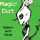 Magic Dirt - Rabbit With Fangs (EP)
