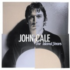 John Cale - The Island Years
