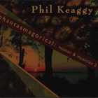Phil Keaggy - Phantasmagorical