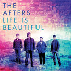 The Afters - Life Is Beautiful
