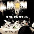One Ok Rock - Zeitakubyou
