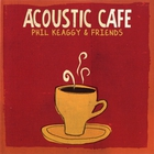 Phil Keaggy - Acoustic Cafe