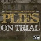 Plies - On Trial