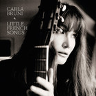 Carla Bruni - Little French Songs (Deluxe Version)