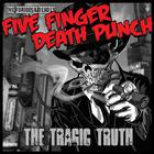 Five Finger Death Punch - The Tragic Truth (CDS)
