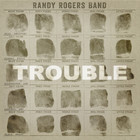 Randy Rogers Band - Trouble