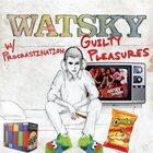 Watsky - Guilty Pleasures (With Procrastination)