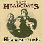 Thee Headcoats - Headcoatitude