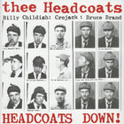 Thee Headcoats - Headcoats Down!