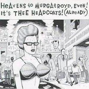 Heavens To Murgatroyd, Even!