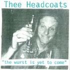 Thee Headcoats - The Wurst Is Yet To Come