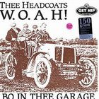 Thee Headcoats - W.O.A.H!-Bo In Thee Garage