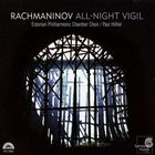 Rachmaninov: All-Night Vigil (Under Paul Hillier)