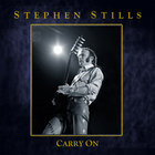 Stephen Stills - Carry On CD2