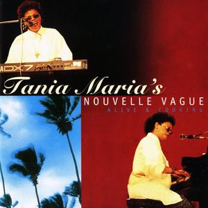 Tania Maria's Nouvelle Vague: Alive & Cooking (EP)