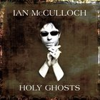 Ian McCulloch - Holy Ghosts CD1