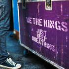 We the Kings - Just Keep Breathing (CDS)