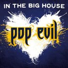 Pop Evil - In The Big House