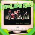 Reel Big Fish - Keep Your Receipt (EP)