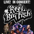 Reel Big Fish - Live! In Concert!